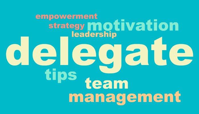 Tips for effective delegation